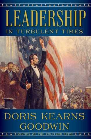 Book Cover - Leadership: In Turbulent Times by Doris Kearns Goodwin