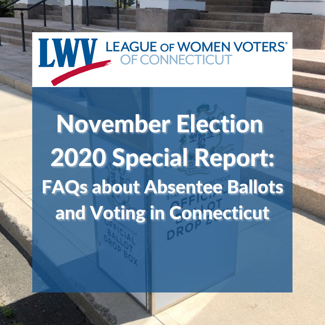November Election 2020 Special Report: FAQs about Absentee Ballots and Voting in Connecticut