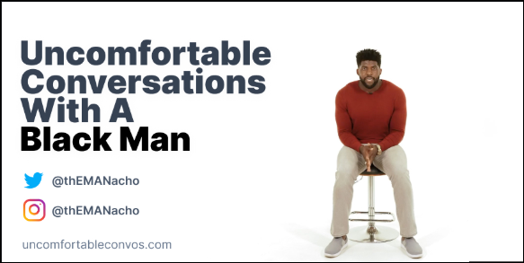 Image of video Uncomfortable Conversations with a Black Man