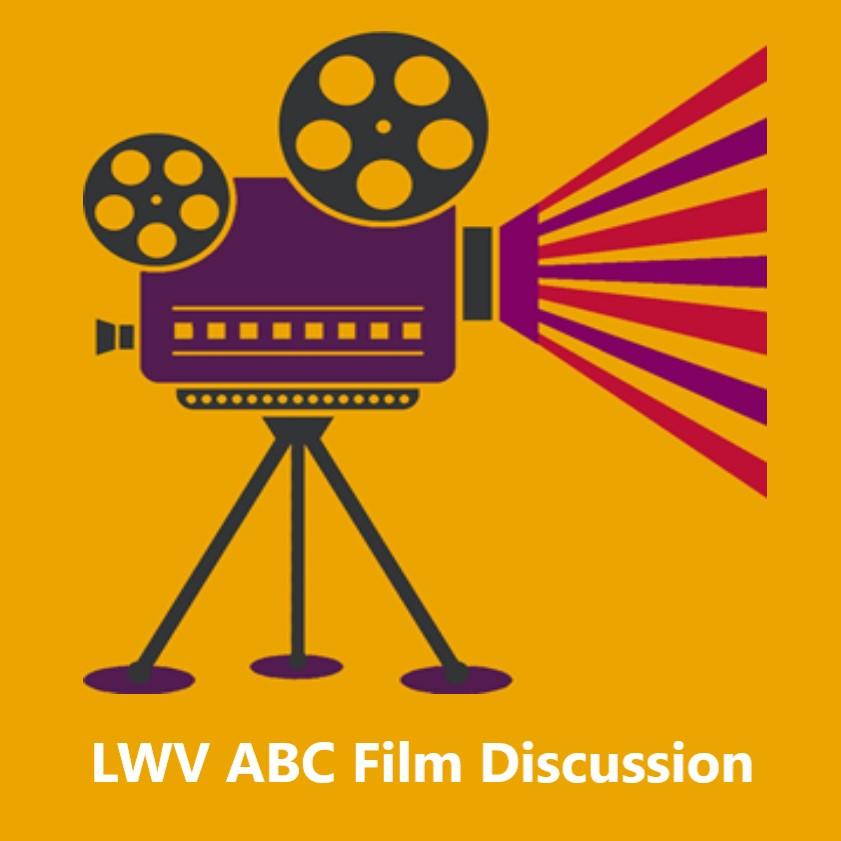 LWV ABC Film Discussion
