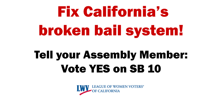 Tell your Assembly Member: Yes on SB 10