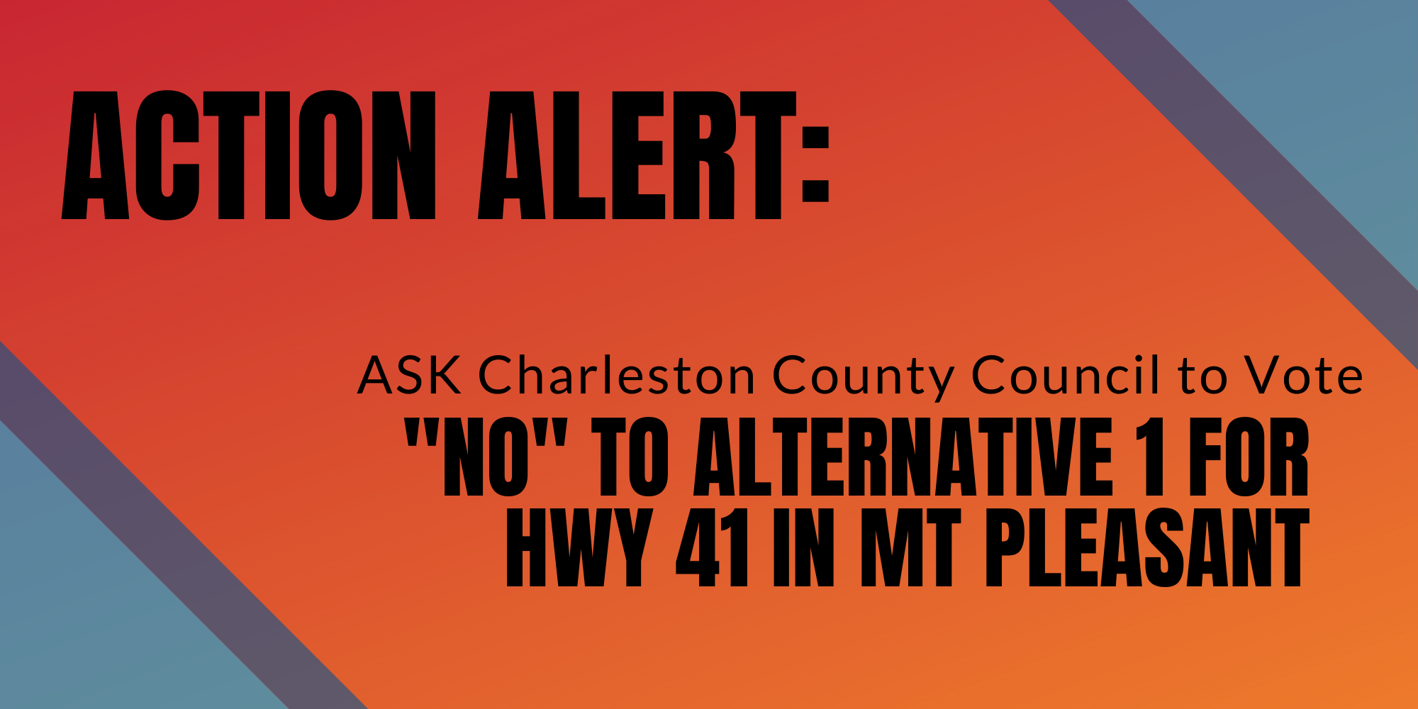 Urge Charleston County to Reject Alternative 1 to the HWY