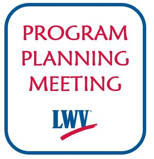 LWVHC Program Planning Meeting - Open to Public