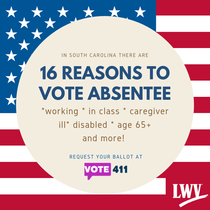 16 reasons to vote absentee in SC. See VOTE411.org