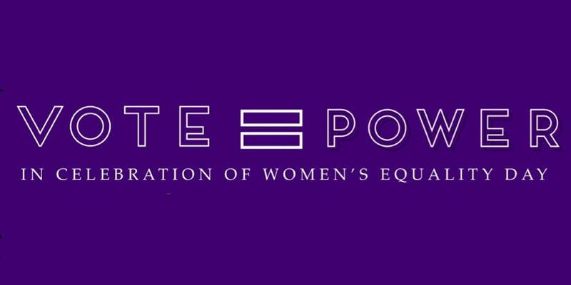 Vote = Power; A Celebration of Women's Equality Day