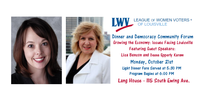 October 2019 Dinner and Democracy Forum.  Topic: Growing the Louisville Economy.  Image of guest speakers Lisa Benson and Deana Epperly Karem with event information.