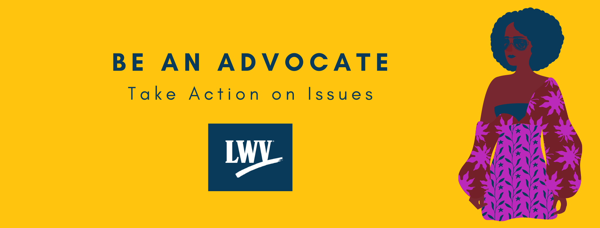 Be an advocate! Take action on issues!