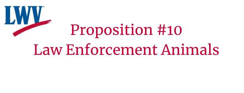Prop. #10 Law Enforcement Animals