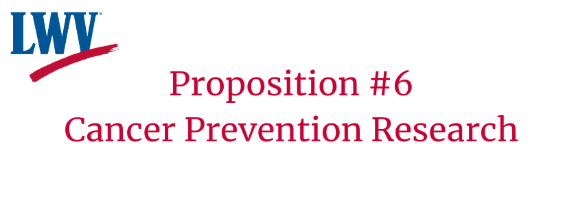 Prop. #6 Cancer Prevention Research