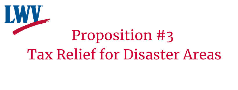 Proposition #3 Tax Relief for Disaster areas.