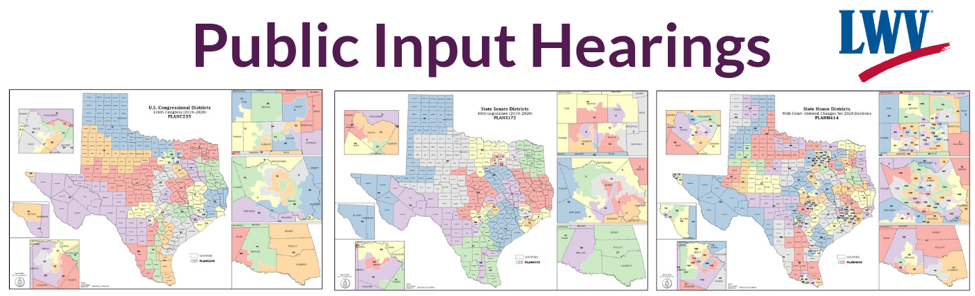 Public Input Hearings with maps of districts in Texas