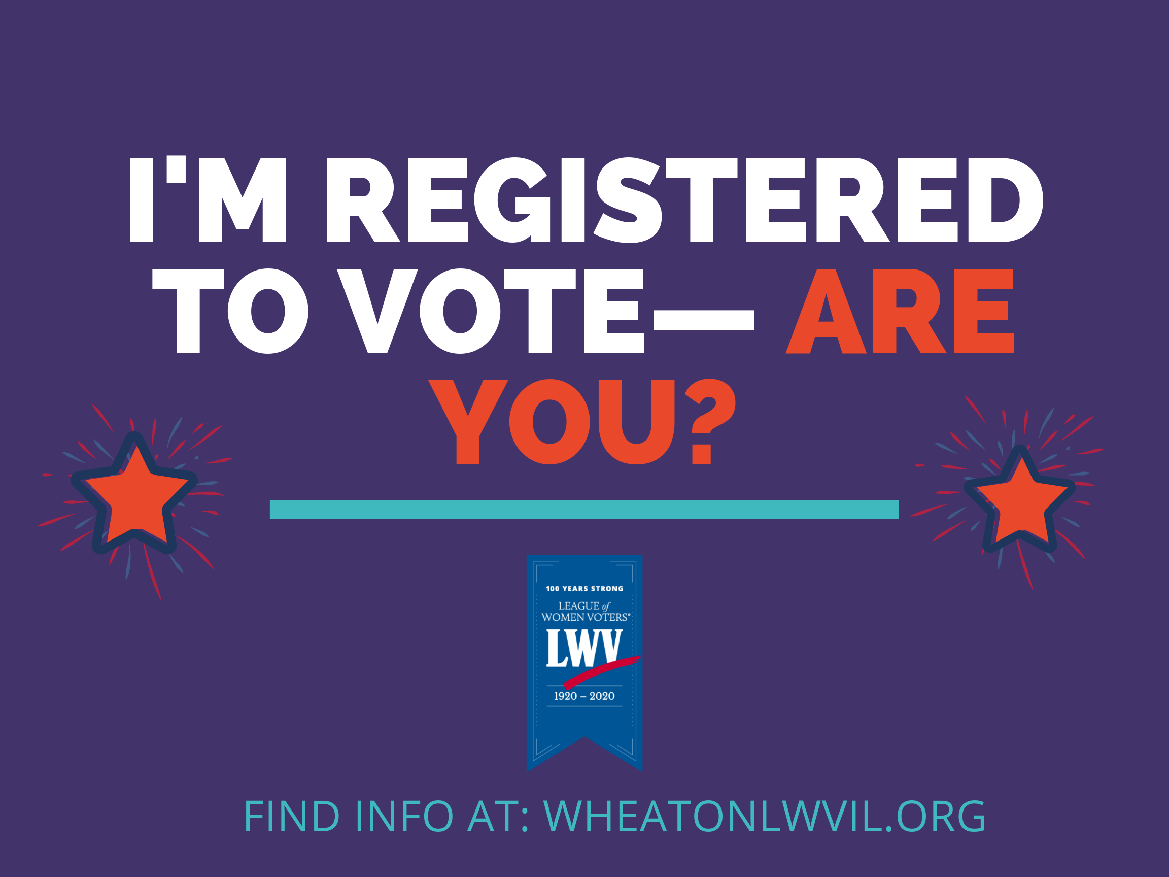 I am registered to vote. Are you?