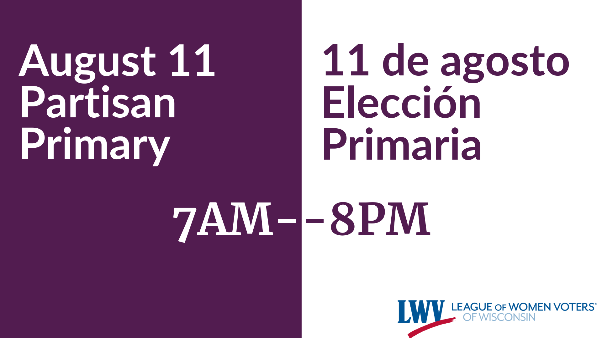 """Graphic with text, """"August 11 Partisan Primary"""" and """"11 de agosto Elección Primaria"""" and """"7am-8pm"""""""