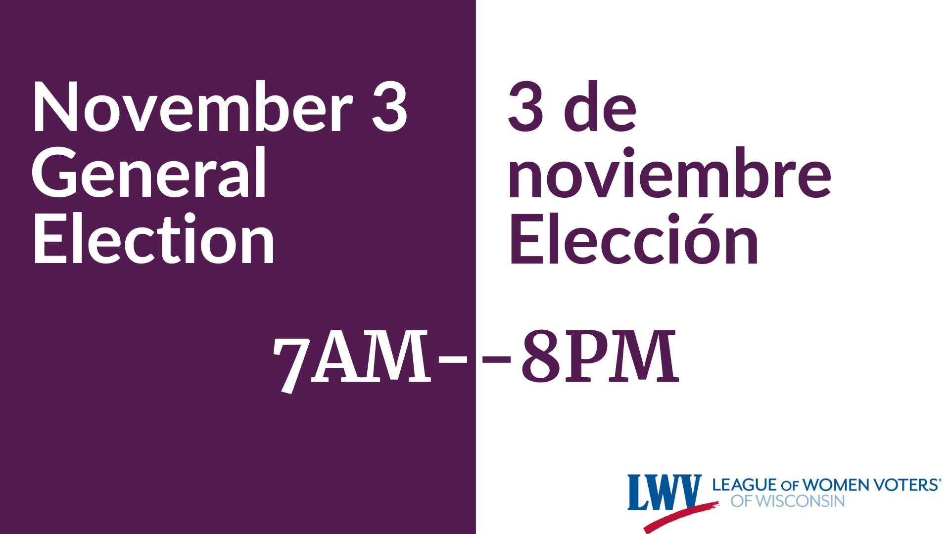"Graphic with text, ""November 3 General Election,"" and ""3 de noviembre elección"" and ""7am-pm"""