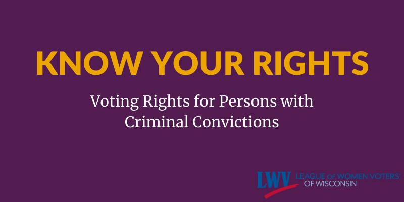 "Graphic with text, ""Know your rights, voting rights for persons with criminal convictions"""