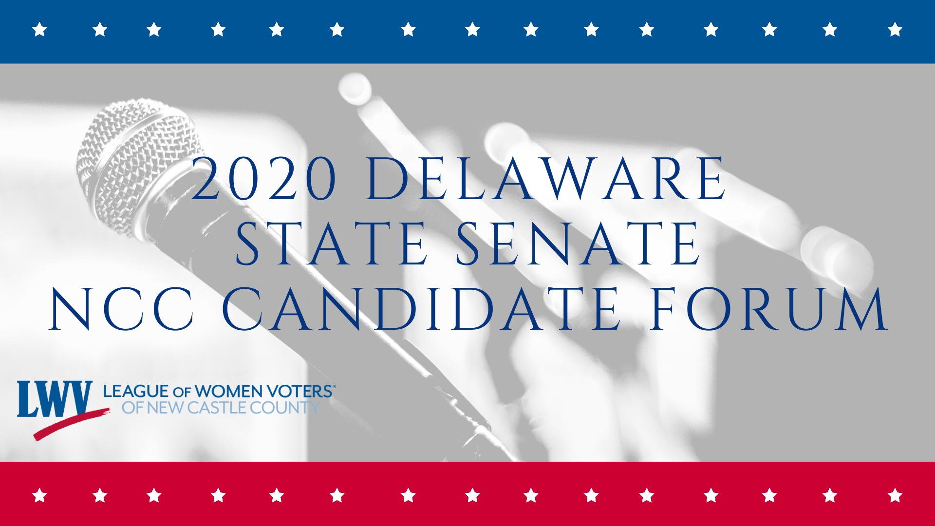 2020 Delaware State Senate NCC Candidate Forum