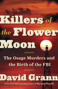 The Osage Murders and the Birth of the FBI
