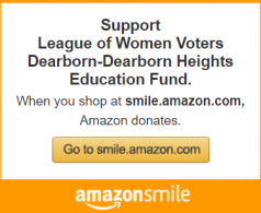 Support LWV Dearborn-Dearborn Heights Education Fund when you shop at smile.amazon.com