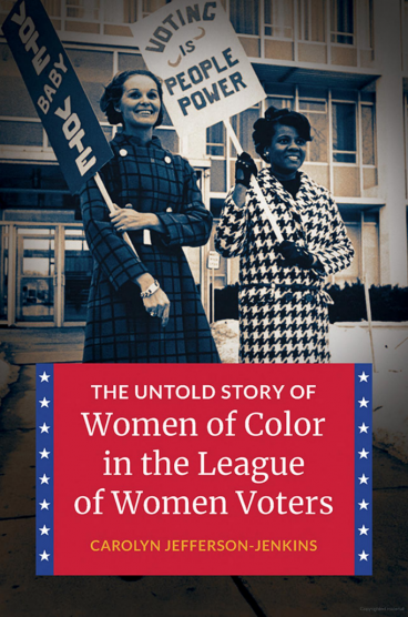 Carolyn Jefferson-Jenkins The Untold Story of Women of Color in the League of Women Voters
