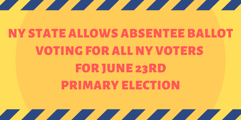 NY State Allows Absentee Ballot Voting for All NY Voters for June 23rd Primary Election