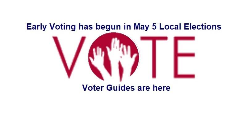 Early Voting has begun in May 5 Local Elections. Vote. Voter Guides are here.