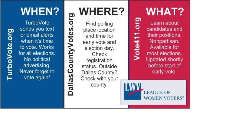 LWVTexas.turbovote.org, DallasCountyVotes.org, VOTE411.org