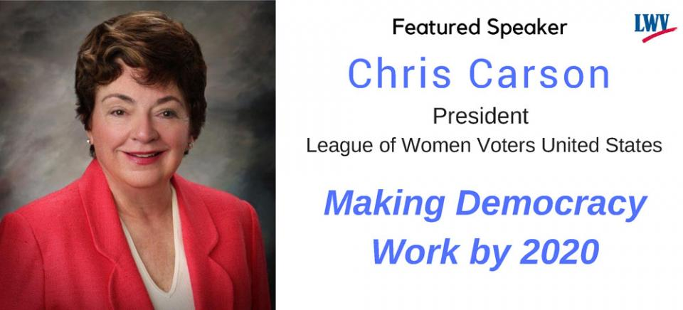 "Featured speaker: Chris Carson, President, LWVUS ""Making Democracy Work"""