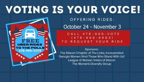 Voting is your voice! Offering Rides October 24 - November 3.  Call 478-999-8683