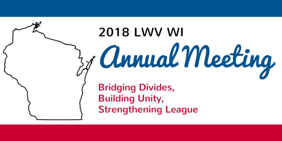 2018 LWV WI Annual Meeting - Registration Open