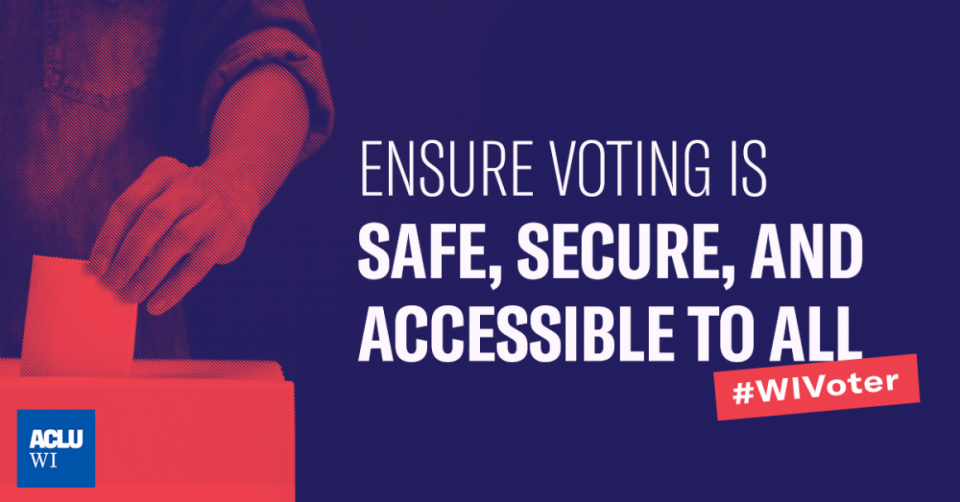 "Blue rectangular graphic with a person submitting a ballot on the left, and text on the right that reads, ""ENSURE VOTING IS SAFE, SECURE, AND ACCESSIBLE TO ALL #WIVoter"""