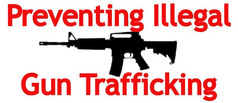 Preventing Illegal Gun Trafficking