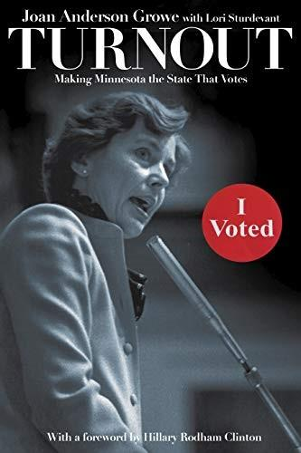 Turnout: Making Minnesota the State That Votes (2020) by Joan Growe  Book Cover