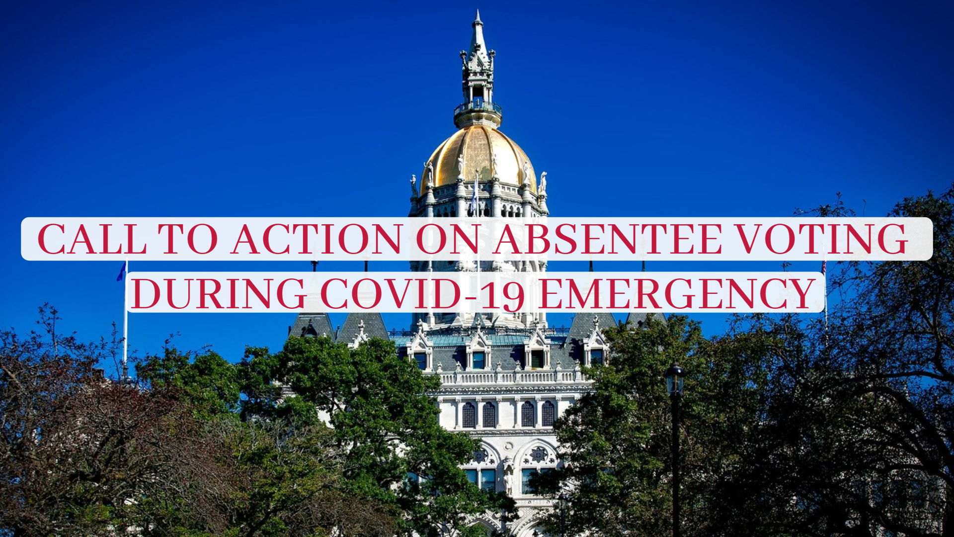 Call to Action Regarding Absentee Voting during COVID-19 Emergency