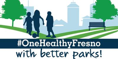 one healthy fresno with better parks
