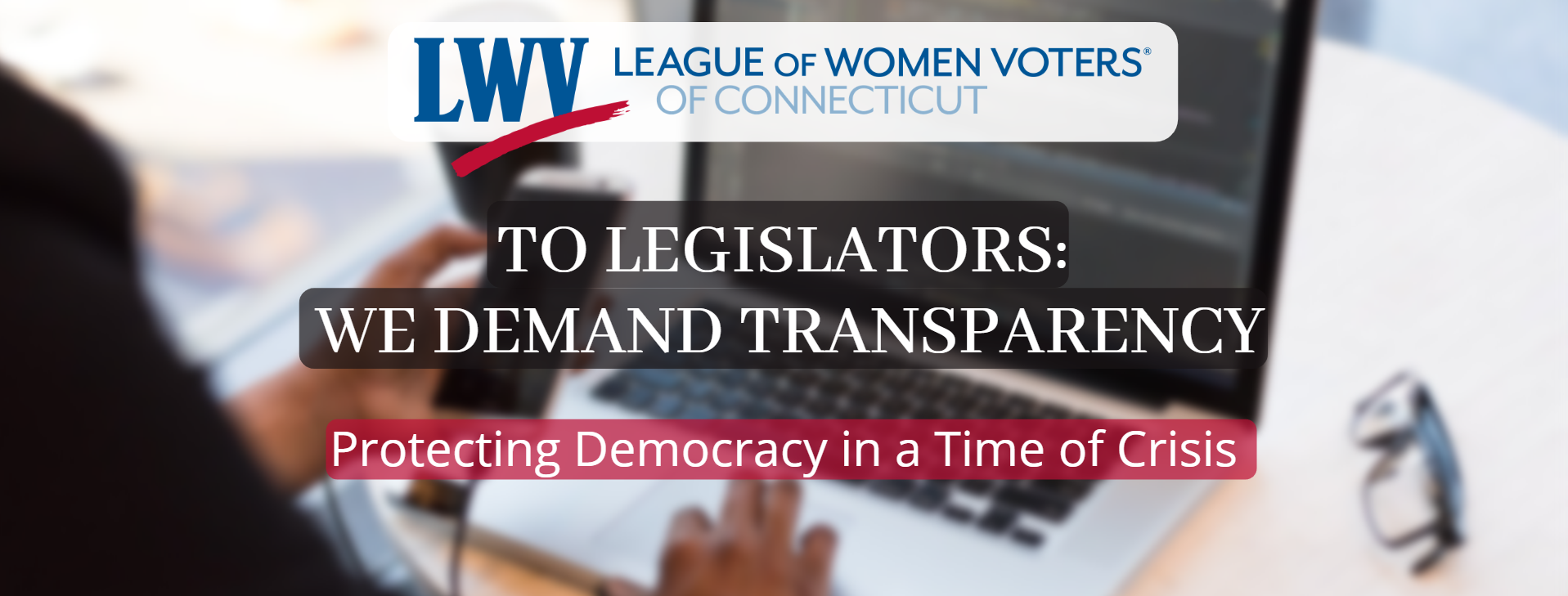 LWVCT Letter to Legislators Demanding Transparency During COVID-19 Emergency image