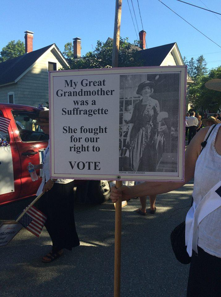 Sign carried in parade: My Great Grandmother was a Suffragette.  She fought for our right to Vote.  VOTE