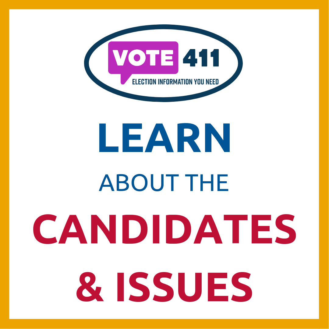 Learn about the candidates and issues