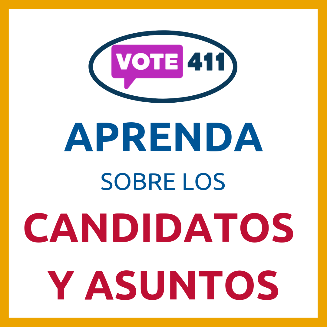 Aprenda sobre los candidatos y asuntos