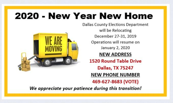 Dallas County Election Department has moved to 1520 Round Table Drive, Dallas, TX 75247, phone 469-627-8683