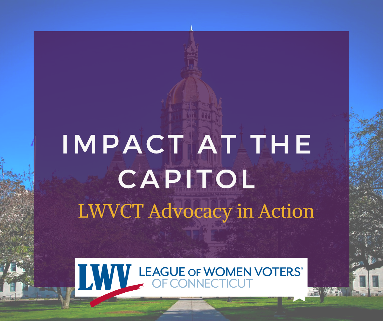 Impact at the Capitol LWVCT Advocacy in Action Image