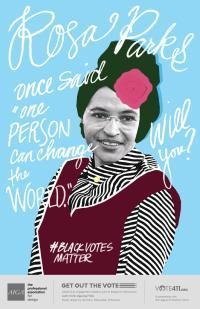 "Rosa Parks Vote411.org flyer image - ""Rosa Parks once said 'One person can change the world'--will you? #BLACKVOTESMATTER"" ""GET OUT THE VOTE"""