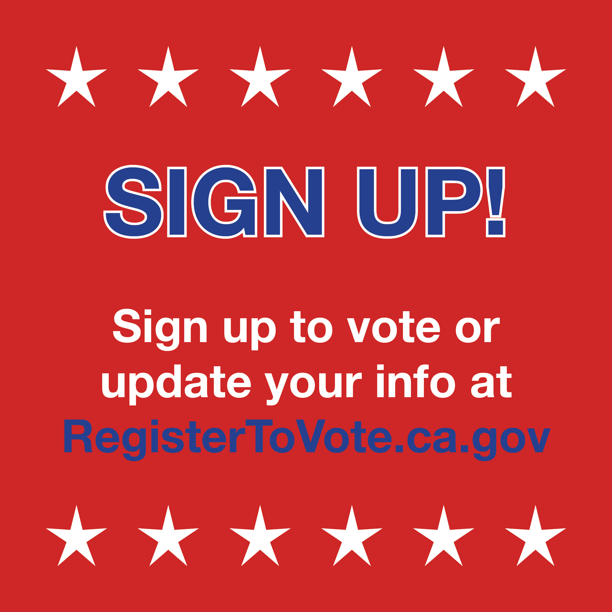 Sign up to vote or update your info at RegisterToVote.ca.gov
