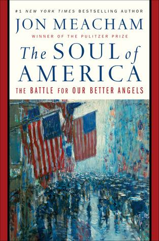 """An image of the cover of the book """"The Soul of America: The Battle for Our Better Angels"""" by Jon Meacham. Much of it is taken up by an impressionist painting depicting a crowd gathering on a rainy city street. American flags protrude from buildings."""