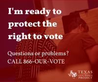 Texas Civil Rights Project - Protect the Right to Vote