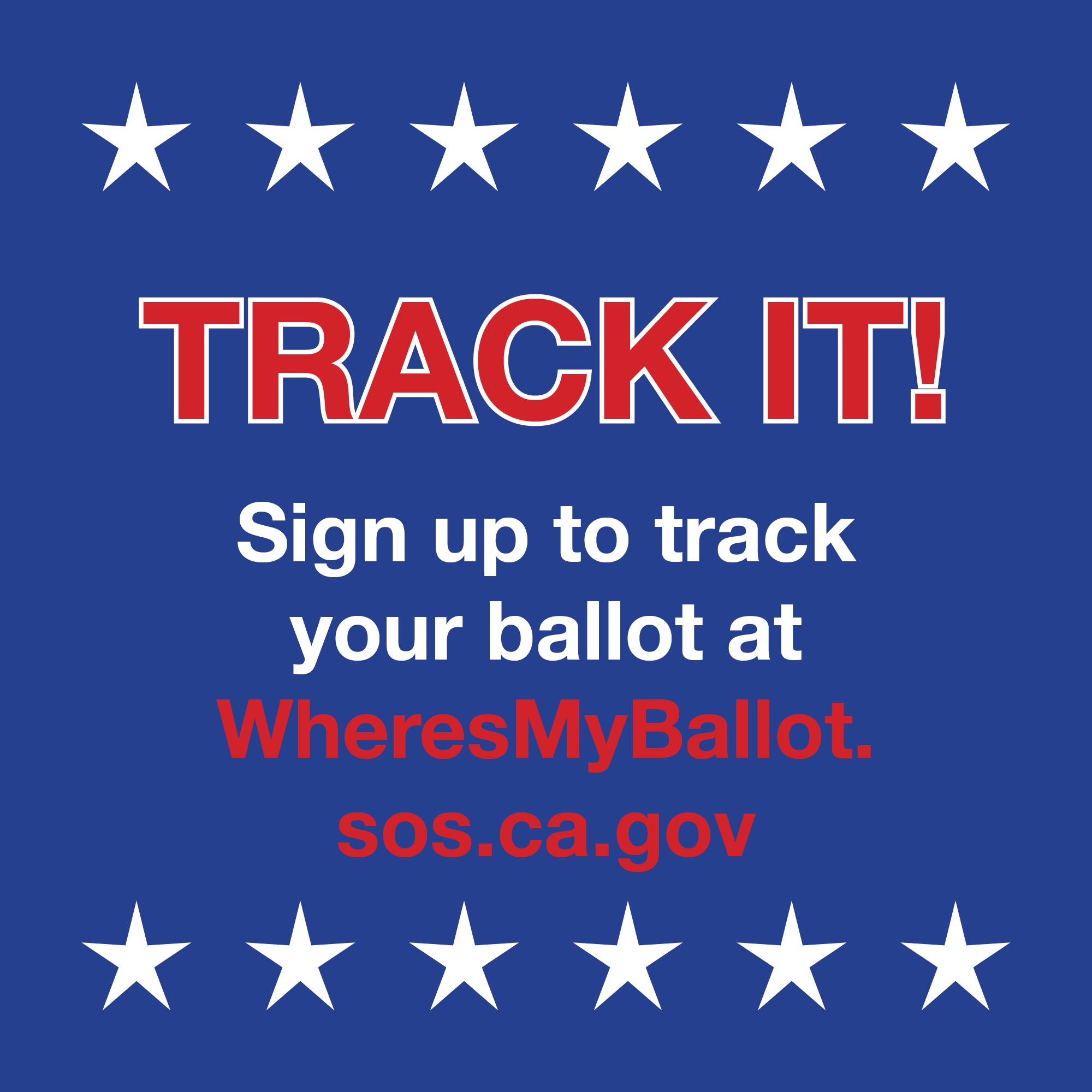 Sign up to track your ballot at WheresMyBallot.sos.ca.gov