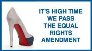 Logo: view of high heel shoe from behind. Text: IT'S HIGH TIME WE PASS THE EQUAL RIGHTS AMENDMENT