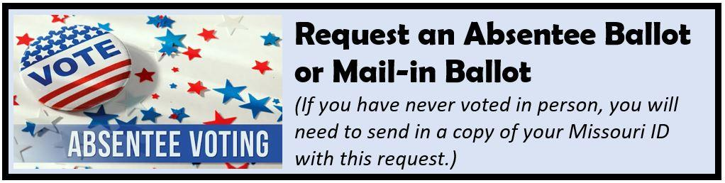 request an absentee or mail-in ballot