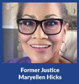 Former Justice Maryellen Hicks