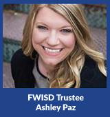 FWISD Trustee Ashley Paz