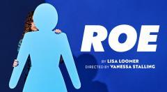 Goodman Theatre presents Roe
